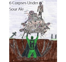 6 Corpses Under Sour - 1 Gallon All Grain